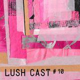 Janis Blume - LUSH CAST #010