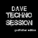 Dave - Techno session [godfather] #10