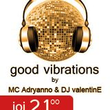 MC Adryanno & DJ valentinE - Good Vibrations - Dance Effect Radio - Episode 17