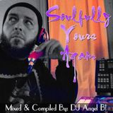 Soulfully Yours Again - Mixed & Compiled By: DJ Angel B!