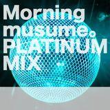 morningmusume PLATINUM MIX 2013.11.08