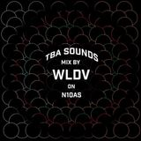 WLDV -  Mix for TBA Sounds - N10AS Radio - December 28th 2018