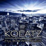 Kolatz DJ - Fill you with music - Episode #004