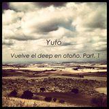 Yuto - Vuelve el deep en otoño. Part. 1