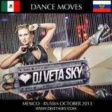 DJ VETA SKY - DANCE MOVES mexico-russia 2013