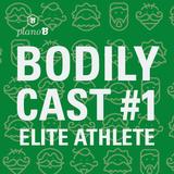 Bodily Cast #1 - Elite Athlete