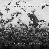 Oonops Drops - A Hip Hop Special