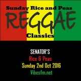 SENATOR's Rice & Peas Sunday 2nd Oct 2016 Vibesfm.net