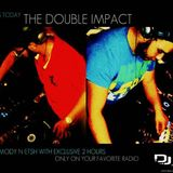 THE DOUBLE IMPACT 013 WITH DJS MODY N ETSH WITH EXCLUSIVE 2 HOURS