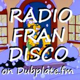 Radio FranDisco - live to air on www.dubplate.fm Tuesday nights