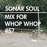 Sonar Soul - Mix For Whopwhop #57