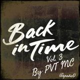 Back In Time Vol. 3 (Español) By PVT MC