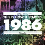 Sweet Drinkz - This Is How It Started: 1986 MEGAMIX