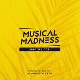 Musical Madness Radio #006   Hosted by Alannys Weber