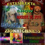 The Estaselekta Show with Ras D and Sahra Indio on www.zionhighness.com aug 25 2015