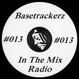 Basetrackerz In The Mix episode #013