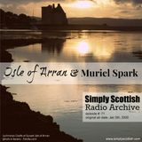 Simply Scottish Radio Archive #71: Isle of Arran and Muriel Spark