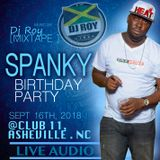 DJ ROY AT SPANKY BIRTHNITE PARTY @CLUB11, ASHEVILLE NC 16.9.2018 [LIVE AUDIO]
