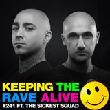 Keeping The Rave Alive Episode 241 featuring The Sickest Squad
