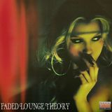 Faded Lounge Theory