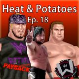 Heat and Potatoes Ep 18 - Getting Rammed by Omega, House of Horseshit, E-Feds as Guilty Pleasure