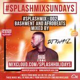 #SplashMix - 002 : Afrobeats - mixed by @DjKwamzATO [www.NapaSplash.com]