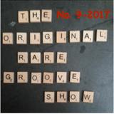 The Original Rare Groove Show 28/02/2017