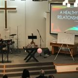 A Healthy Relationship By Pastor Tom Fauth