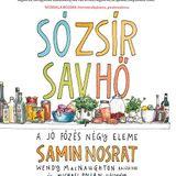 Samin Nosrat:  Só, zsír, sav, hő - A jó főzés négy eleme - Könyvben utazom 2018. december 14.
