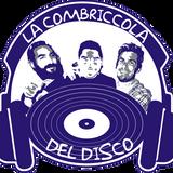 La Combriccola Del Disco PODCAST 2 (Mix By MaurizioDJ)