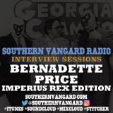 Bernadette Price — Imperius Rex Edition -  Southern Vangard Radio Interview Sessions