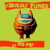 KIDNAP TUNES by NO POP aka dj EL'MA