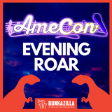 Nathan Blades - Evening Roar - AmeCon 2018 Special