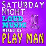 Saturday Night Loud Music / Episode 001.