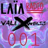 Laïa Radio #001 || Mixed by Vali X Weiss
