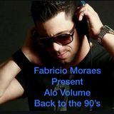 Fabricio Moraes Present !!!! ALO VOLUME Back 2 the 90's