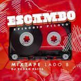 Escambo - Episódio piloto 03-09-2016 LADO B - DJ PAIVA