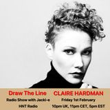 #033 Draw The Line Radio Show with my guest in the 2nd hour Claire Hardman.