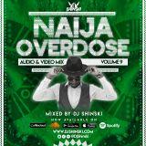 Naija Overdose Mix Vol 9 [Burna Boy, Wizkid, Tiwa Savage, Teni, Davido, Zlatan, Olamide, Rema]