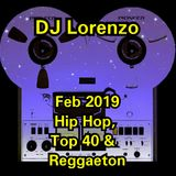 FEB 2019 HIP-HOP, REGGAETON & TOP40 MIX