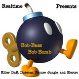 Realtime presents Bob Bass Bob Bomb on Bassjunkees radio 4 22 12