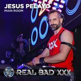 Jesus Pelayo @ Real Bad XXX - Main Room