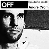 OFF Recordings Podcast Episode #56, mixed by Andre Crom