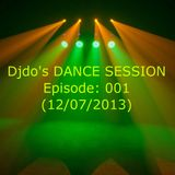 Djdo's DANCE SESSION - Episode: 001 (12/07/2013)
