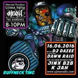 Dazee Presents The Ruffneck Ting Take Over 16.06.2016 with Dawn Raid,  Jinx and k jah
