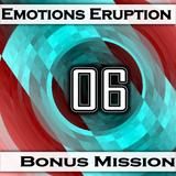 Emotions Eruption [Bonus Mission 06 'Pleasure']