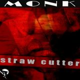 Monk - Straw Cutter (2004)