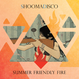 Shoomadisco - Summer Friendly Fire (Special Guest Mix)