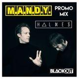 BlackOut MCR Presents (M.A.N.D.Y)- HΔLMES Promo Mix