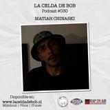 Podcast #030 | Matiah Chinaski en La Celda De Bob